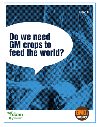 CBAN Report: Do we need GM Crops to feed the world?